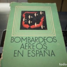 Libros antiguos: BOMBARDEOS AÉREOS EN ESPAÑA. Lote 175313434