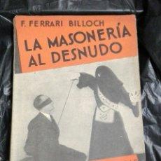 Libros antiguos: LA MASONERIA AL DESNUDO LAS LOGIAS DESENMASCARADAS..196. Lote 177206743