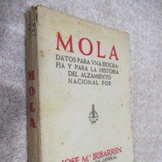 Libros antiguos: MOLA, DATOS PARA UNA BIOGRAFÍA Y PARA LA HISTORIA DEL ALZAMIENTO NACIONAL, JOSÉ Mª IRIBARREN 1938. Lote 177626365