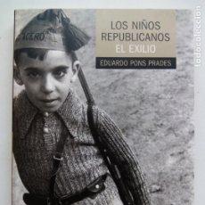 Libros antiguos: LOS NIÑOS REPUBLICANOS. EL EXILIO. EDUARDO PONS PRADES. OBERON. ESPAÑA 2005.. Lote 177711527