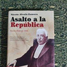 Libros antiguos: NICETO ALCALÁ-ZAMORA, ASALTO A LA REPÚBLICA: ENERO-ABRIL DE 1936 (LOS DIARIOS ROBADOS DEL PRESIDENT. Lote 177609604