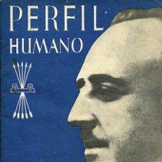 Libros antiguos: PERFIL HUMANO DE FRANCO - JUNIO DE 1938. POR LUIS MOURE. Lote 178340136