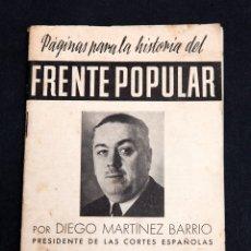 Libros antiguos: DIEGO MARTINEZ BARRIO : PÁGINAS PARA LA HISTORIA DEL FRENTE POPULAR - GUERRA CIVIL - 1937. Lote 179099655