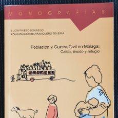 Livros antigos: POBLACIÓN Y GUERRA CIVIL EN MÁLAGA: CAÍDA, ÉXODO Y REFUGIO - LUCÍA PRIETO/ENCARNACIÓN BARRANQUERO . Lote 180276830