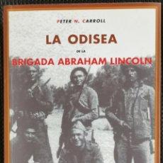 Libros antiguos: LA ODISEA DE LA BRIGADA ABRAHAM LINCOLN - PETER N. CARROLL - 2005 - 570 PÁGINAS. Lote 180277832