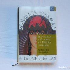 Libros antiguos: REPÚBLICA Y GUERRA EN ESPAÑA (1931-1939) - SANTOS JULIÁ (COORDINADOR) - ESPASA. Lote 181010046