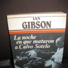 Libros antiguos: IAN GIBSON. LA NOCHE QUE MATARON A CALVO SOTELO. ARGOS VERGARA 1982. Lote 182262665