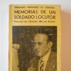 Libros antiguos: MEMORIAS DE UN SOLDADO LOCUTOR. GONZALO FERNANDEZ DE CORDOBA. PROLOGO DEL GENERAL MILLAN ASTRAY. EDI. Lote 182264865
