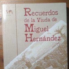 Libros antiguos: RECUERDOS DE LA VIUDA DE MIGUEL HERNÁNDEZ (REPÚBLICA, GUERRA CIVIL, FRANQUISMO). Lote 182975117