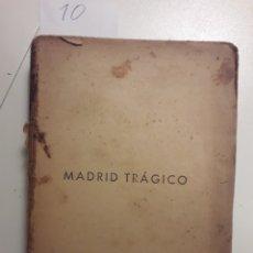 Libri antichi: MADRID TRAGICO. LEOPOLDO NUNES. 1ª EDICION ESPAÑOLA. CADIZ 1938. Lote 182988395
