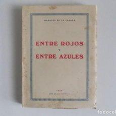 Libros antiguos: LIBRERIA GHOTICA. MARQUÉS DE LA CADENA.ENTRE ROJOS Y ENTRE AZULES.1939.AÑO DE LA VICTORIA.1A EDICIÓN. Lote 183434257