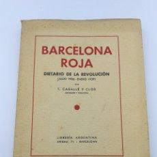 Libros antiguos: BARCELONA ROJA DIETARIO DE LA REVOLUCIÓN 1939. Lote 183566591