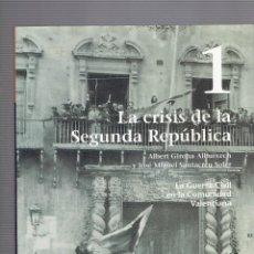 Libros antiguos: LA CRISIS DE LA SEGUNDA REPUBLICA N,1,LA GUERRA CIVIL EN LA COMUNIDAD VALENCIANA. Lote 183648923