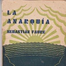 Libros antiguos: 1931 - LA ANARQUÍA - SEBASTIÁN FAURE - PORTADA DE JOSEP RENAU. Lote 183649022