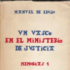 Livres anciens: UN VASCO EN EL MINISTERIO DE JUSTICIA - MEMORIAS I.- MANUEL DE IRUJO. GUERRA CIVIL. AAA. Lote 82880500