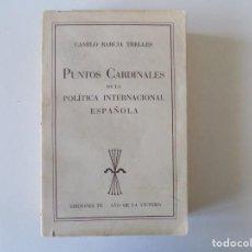 Libros antiguos: LIBRERIA GHOTICA.CAMILIO BARCIA TRELLES.PUNTOS CARDINALES DE LA POLITICA INTERNACIONAL ESPAÑOLA.1939. Lote 184291013