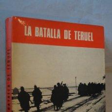 Libri antichi: LA BATALLA DE TERUEL.. Lote 184510743