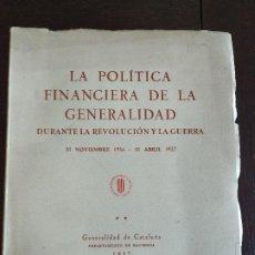 Libros antiguos: 1937 POLITICA FINANCIERA LA GENERALITAT DURANTE LA REVOLUCION Y LA GUERRA CIVIL 420 PÁGINAS CATALUÑA. Lote 184850666
