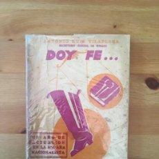 Libri antichi: DOY FE - ANTONIO RUIZ VILAPLANA. Lote 149893266