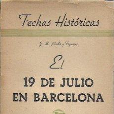 Libros antiguos: EL 19 DE JULIO EN BARCELONA / J.M. LLADÓ. BIB. POLÍTICA DE CATALUNYA, 1938. 20X14CM. 110 P.. Lote 185688160