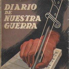 Libros antiguos: DIARIO DE NUESTRA GUERRA / GONZALO DE REPARAZ. BCN : TIERRA Y LIBERTAD, S.A. 20X14CM. 249 P.. Lote 185688517