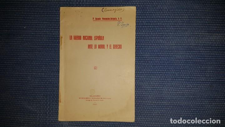MENENDEZ REIGADA, IGNACIO: LA GUERRA NACIONAL ESPAÑOLA ANTE LA MORAL Y EL DERECHO (Libros antiguos (hasta 1936), raros y curiosos - Historia - Guerra Civil Española)