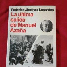 Libri antichi: GUERRA CIVIL ESPAÑOLA. LA ULTIMA SALIDA DE MANUEL AZAÑA. FEDERICO JIMENEZ LOSANTOS. Lote 186533090
