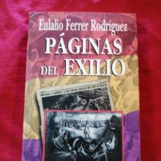 Libros antiguos: GUERRA CIVIL ESPAÑOLA. PAGINAS DEL EXILIO. EULALIO FERRER RODRIGUEZ. Lote 186545078