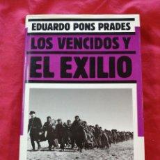 Libros antiguos: GUERRA CIVIL ESPAÑOLA. LOS VENCIDOS Y EL EXILIO. EDUARDO PONS PRADES. Lote 186550001
