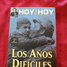 Libros antiguos: GUERRA CIVIL ESPAÑOLA. LOS AÑOS DIFICILES. CARLOS ELORDI.. Lote 231346615