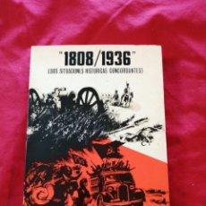 Libros antiguos: GUERRA CIVIL ESPAÑOLA. 1808-1936, DOS SITUACIONES HISTORICAS CONCORDANTES. GENERAL CHAMORRO. Lote 224245716