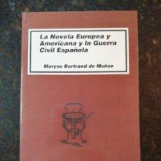 Libros antiguos: LA NOVELA EUROPEA Y AMERICANA Y LA GUERRA CIVIL ESPAÑOLA. MARYSE BERTRAD DE MUÑOZ. Lote 186557711