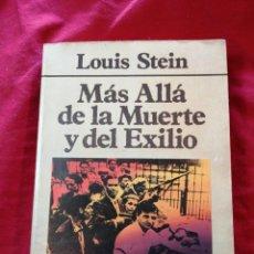 Libros antiguos: GUERRA CIVIL ESPAÑOLA. MAS ALLA DE LA MUERTE Y DEL EXILIO. LOUIS STEIN. Lote 186558658