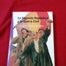 Libros antiguos: GUERRA CIVIL ESPAÑOLA. LA SEGUNDA REPUBLICA Y LA GUERRA CIVIL. CONCEPCION MARCOS DEL OLMO. Lote 187117546
