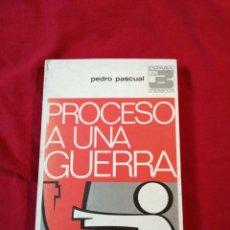 Libros antiguos: GUERRA CIVIL ESPAÑOLA. PROCESO A UNA GUERRA. PEDRO PASCUAL. Lote 187145723