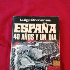 Libros antiguos: GUERRA CIVIL ESPAÑOLA. ESPAÑA. 40 AÑOS Y UN DIA. FRANQUISMO. LUIGI ROMERSA. Lote 187145800