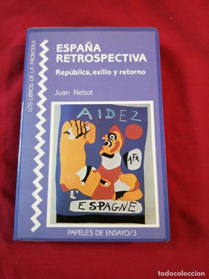 GUERRA CIVIL ESPAÑOLA. REPUBLICA, EXILIO Y RETORNO. JUAN NEBOT (Libros antiguos (hasta 1936), raros y curiosos - Historia - Guerra Civil Española)