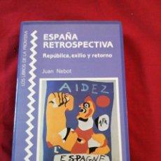Libros antiguos: GUERRA CIVIL ESPAÑOLA. REPUBLICA, EXILIO Y RETORNO. JUAN NEBOT. Lote 187146156