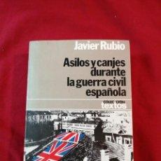 Livros antigos: ASILOS Y CANJES DURANTE LA GUERRA CIVIL ESPAÑOLA. JAVIER RUBIO. Lote 187146225