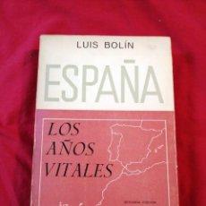 Libros antiguos: GUERRA CIVIL ESPAÑOLA. ESPAÑA. LOS AÑOS VITALES. LUIS BOLIN. Lote 187146310