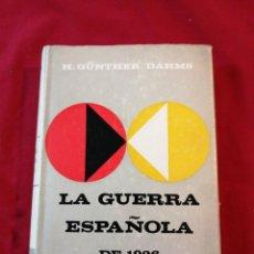 Libros antiguos: GUERRA CIVIL ESPAÑOLA. LA GUERRA ESPAÑOLA DE 1936. H. GUNTHER DAHMS. Lote 187146342
