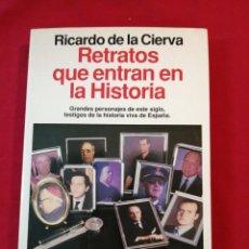 Livros antigos: GUERRA CIVIL ESPAÑOLA. RETRATOS QUE ENTRAN EN LA HISTORIA. RICARDO DE LA CIERVA.. Lote 187146652