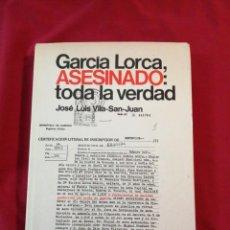 Libros antiguos: GUERRA CIVIL ESPAÑOLA. GARCIA LORCA, ASESINADO: TODA LA VERDAD. JOSE LUIS VILA-SAN-JUAN. Lote 187146681