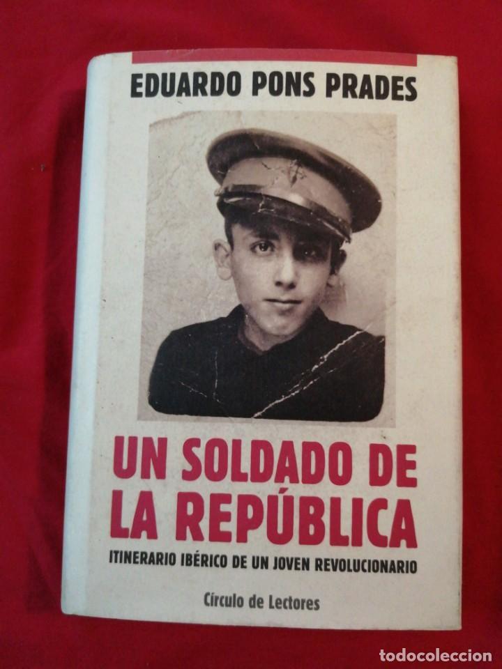 GUERRA CIVIL ESPAÑOLA. UN SOLDADO DE LA REPUBLICA. EDUARDO PONS PRADES (Libros antiguos (hasta 1936), raros y curiosos - Historia - Guerra Civil Española)
