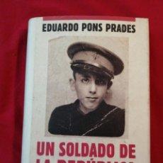 Libros antiguos: GUERRA CIVIL ESPAÑOLA. UN SOLDADO DE LA REPUBLICA. EDUARDO PONS PRADES. Lote 187146698
