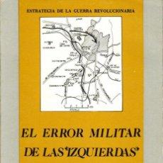 Libros antiguos: EL ERROR MILITAR DE LAS IZQUIERDAS - GUILLÉN, A. [ED. HACER, 1980]. Lote 187427082