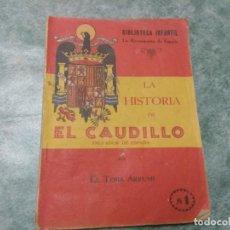 Libros antiguos: BIBLIOTECA INFANTIL LA RECONQUISTA DE ESPAÑA.Nº 1-LA HISTORIA DE EL CAUDILLO.- POR EL TEBIB ARRUMI. Lote 188493527
