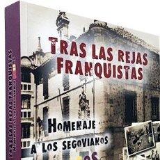 Libros antiguos: TRAS LAS REJAS FRANQUISTAS. HOMENAJE A LOS SEGOVIANOS PRESOS. (SEGOVIA. POST GUERRA CIVIL. Lote 188643991