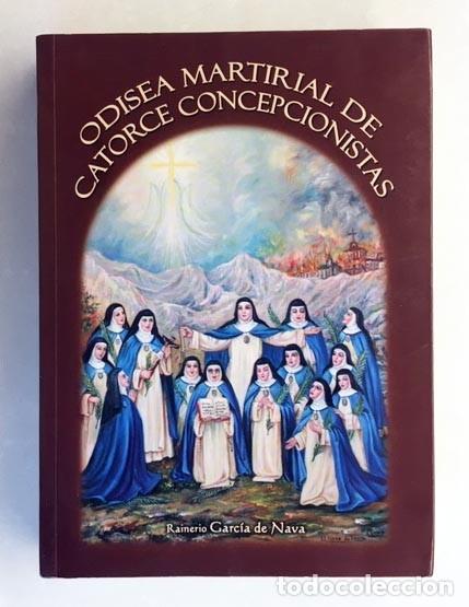 Libros antiguos: Odisea Martirial de 14 Concepcionistas: Monasterio de San José, El Pardo, Escalona... (Guerra Civil - Foto 3 - 189739185