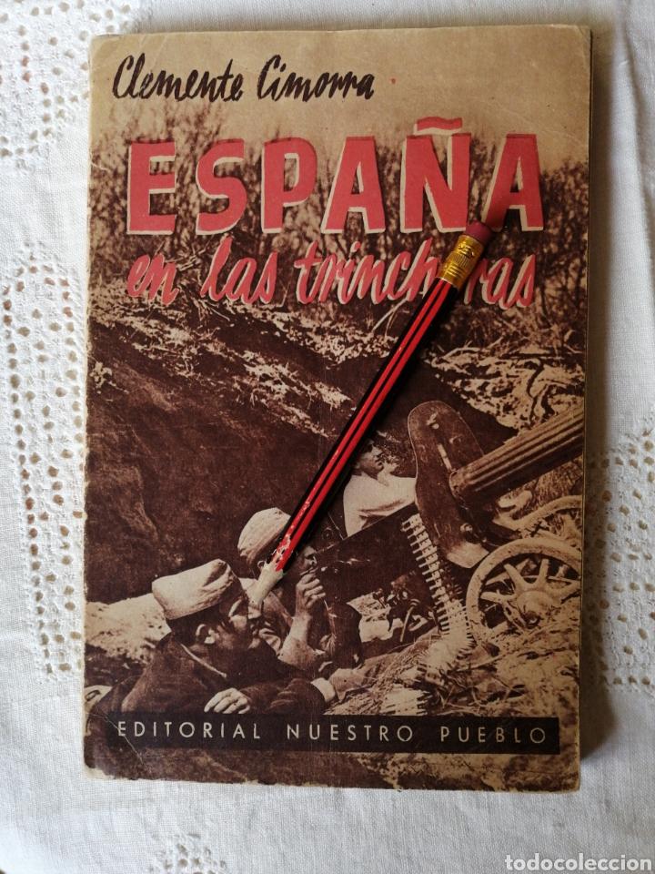 ESPAÑA EN LAS TRINCHERAS - CLEMENTE CIMORRA (Libros antiguos (hasta 1936), raros y curiosos - Historia - Guerra Civil Española)